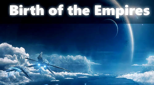 Scarica Birth of the empires gratis per Android.