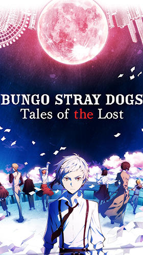 Scarica Bungo stray dogs: Tales of the lost gratis per Android.