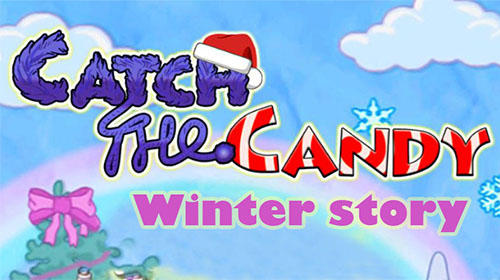 Scarica Catch the candy: Winter story gratis per Android.