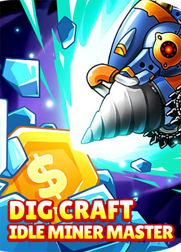 Scarica Dig craft: Idle miner master gratis per Android.