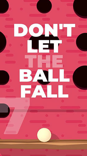 Scarica Don't let the ball fall gratis per Android.