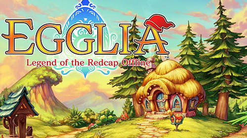 Scarica Egglia: Legend of the redcap offline gratis per Android.