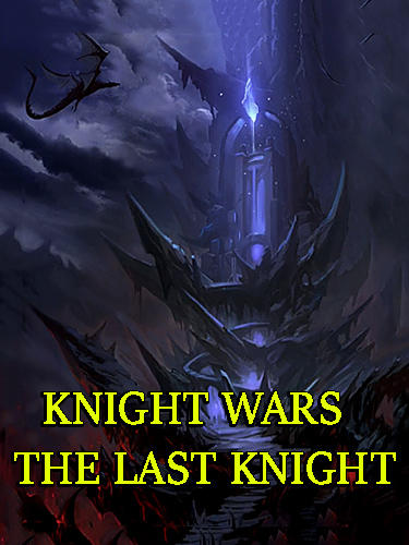 Scarica Knight wars: The last knight gratis per Android.