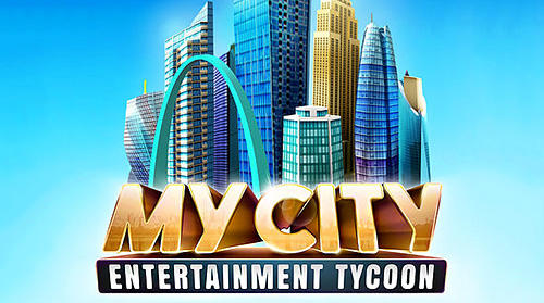 Scarica My city: Entertainment tycoon gratis per Android.