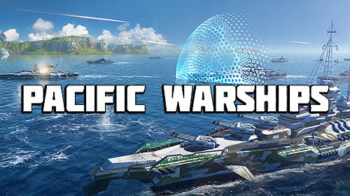Scarica Pacific warships: Epic battle gratis per Android.