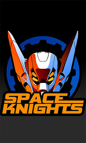 Scarica Space knights gratis per Android.