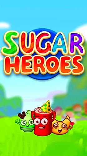 Scarica Sugar heroes: World match 3 game! gratis per Android.