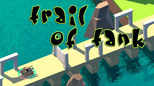 Scarica Trail of tank gratis per Android.