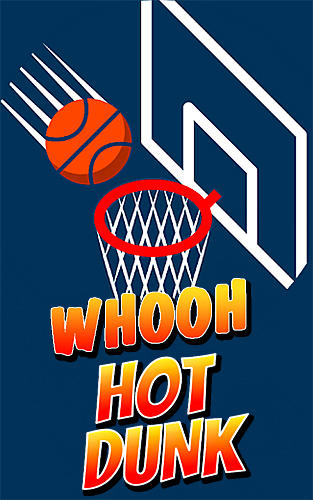 Scarica Whooh hot dunk: Free basketball layups game gratis per Android.