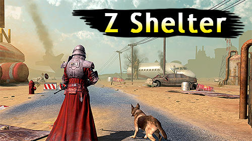 Scarica Z shelter survival games: Survive the last day! gratis per Android 4.4.