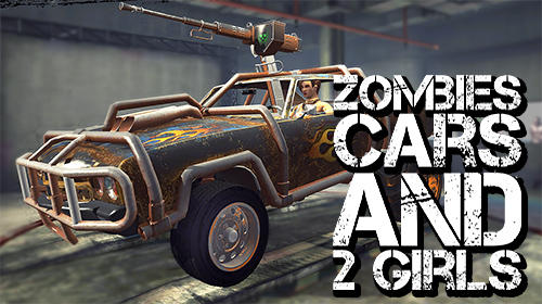 Scarica Zombies, cars and 2 girls gratis per Android.