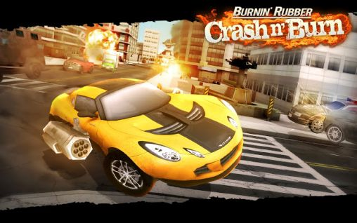 Burnin' rubber: Crash n' burn
