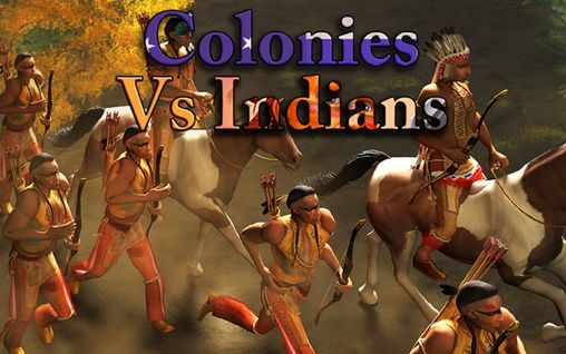 Scarica Colonies vs Indians gratis per Android 4.2.2.