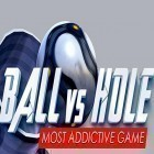 Con gioco Snowfighters per Android scarica gratuito Ball vs hole 2 sul telefono o tablet.