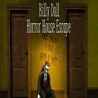 Con gioco Big Top THD per Android scarica gratuito Billy doll: Horror house escape sul telefono o tablet.