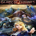 Con gioco Hello, Mr. Big per Android scarica gratuito Glory of thrones: War of conquest sul telefono o tablet.