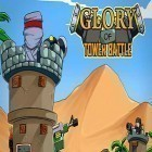 Con gioco Regular ordinary boy per Android scarica gratuito Glory of tower battle sul telefono o tablet.
