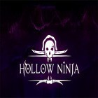 Con gioco Does not commute per Android scarica gratuito Hollow ninja sul telefono o tablet.