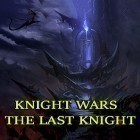 Scaricare Knight wars: The last knight per Android gratis.