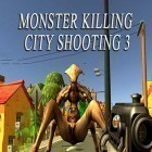 Con gioco Dragon mania per Android scarica gratuito Monster killing city shooting 3: Trigger strike sul telefono o tablet.