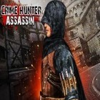 Con gioco Intense ninja go per Android scarica gratuito Crime hunter: Assassin 3D sul telefono o tablet.