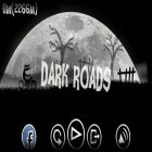 Con gioco Dragon seekers per Android scarica gratuito Dark Roads sul telefono o tablet.