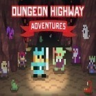 Con gioco Tap craft: Mine survival sim per Android scarica gratuito Dungeon highway: Adventures sul telefono o tablet.