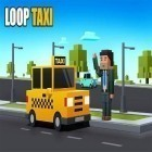 Con gioco Does not commute per Android scarica gratuito Loop taxi sul telefono o tablet.