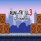Con gioco MatchMania per Android scarica gratuito Run like troll 3: City hunter sul telefono o tablet.