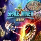 Con gioco Regular ordinary boy per Android scarica gratuito Space miner: Wars sul telefono o tablet.