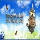 Con gioco Candy frenzy per Android scarica gratuito Cross Worlds: the Flying City sul telefono o tablet.