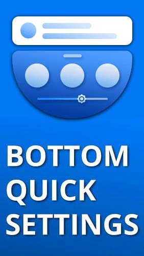 Scarica applicazione Sistema gratis: Bottom quick settings - Notification customisation apk per cellulare e tablet Android.