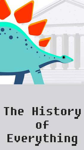 Scarica applicazione  gratis: The history of everything apk per cellulare e tablet Android.