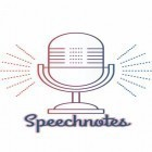 Con applicazione  per Android scarica gratuito Speechnotes - Speech to text sul telefono o tablet.