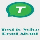 Con applicazione  per Android scarica gratuito T2S: Text to voice - Read aloud sul telefono o tablet.