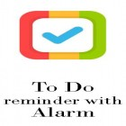Con applicazione  per Android scarica gratuito To do reminder with alarm sul telefono o tablet.