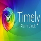 Con applicazione  per Android scarica gratuito Timely alarm clock sul telefono o tablet.