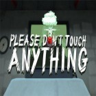 Scarica il miglior gioco per iPhone, iPad gratis: Please, don't touch anything 3D.